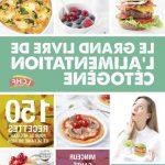 Enquête : Régime cétogène liste aliments : le régime cétogène contre le cancer avis avis